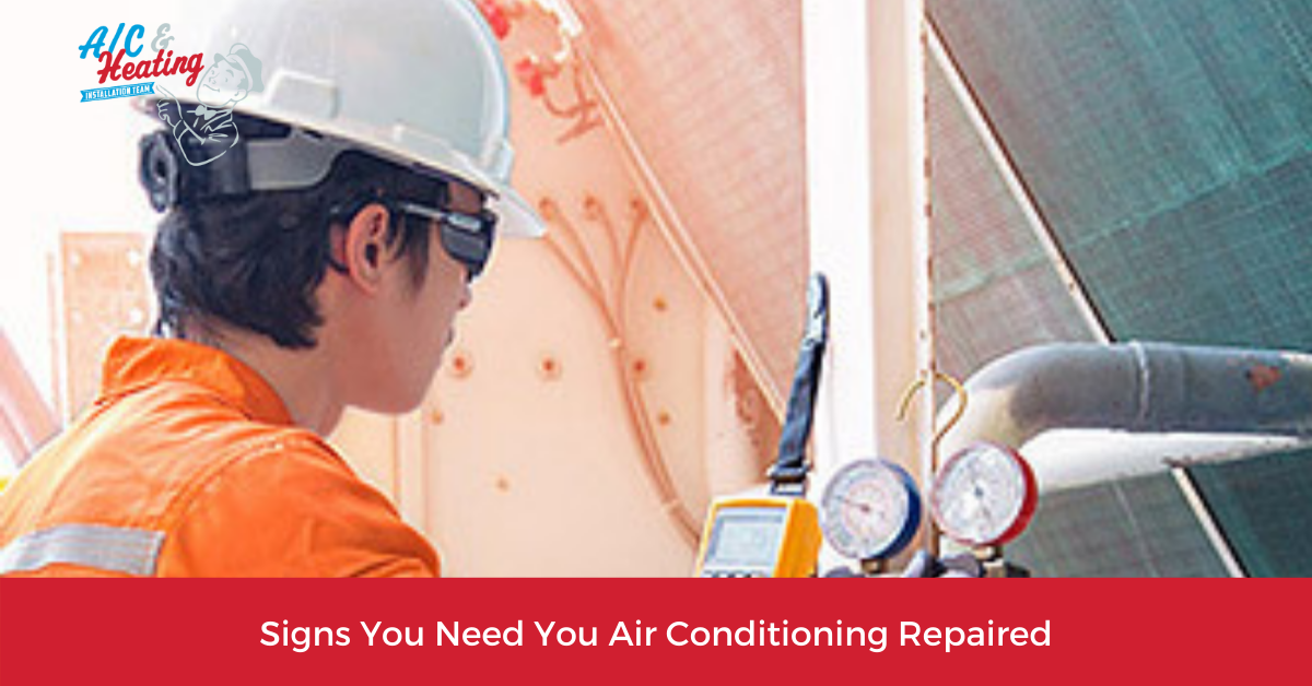 Signs You Need You Air Conditioning Repaired