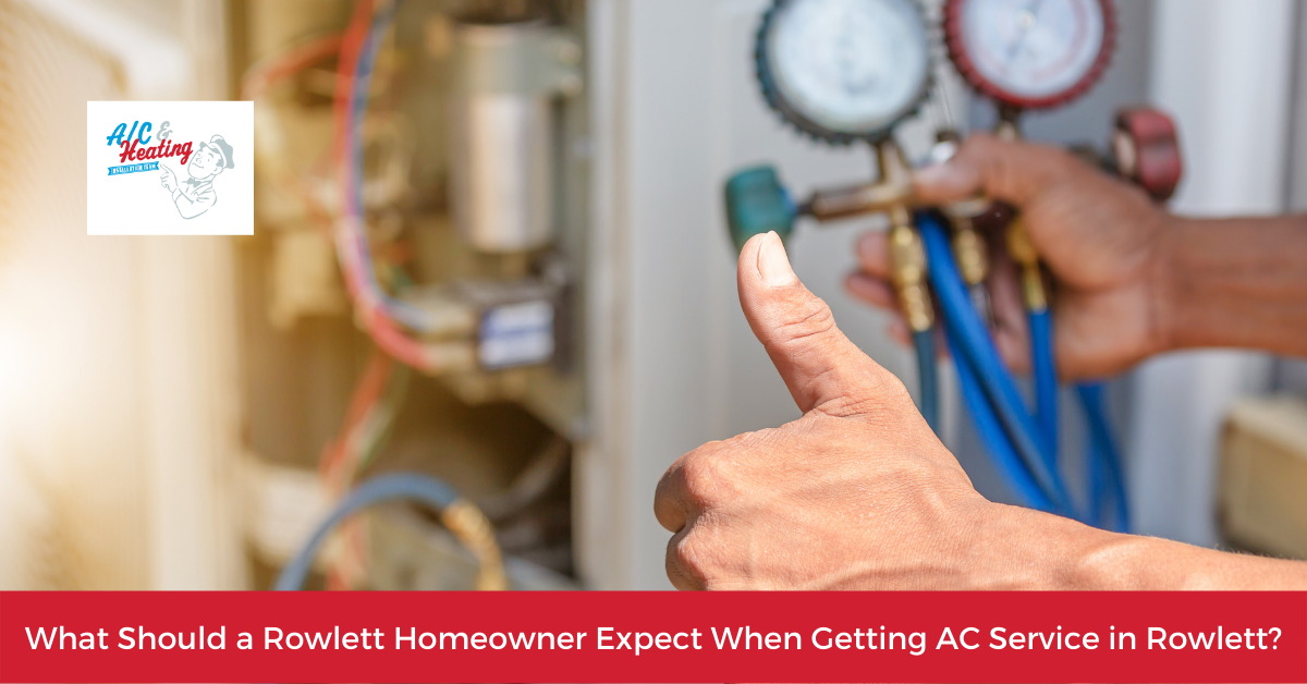 What Should a Rowlett Homeowner Expect When Getting AC Service in Rowlett